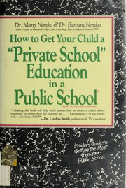 Cover of: How to get your child a private school education in a public school | Marty Nemko