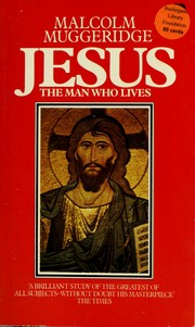 Cover of: Jesus: The Man Who Lives