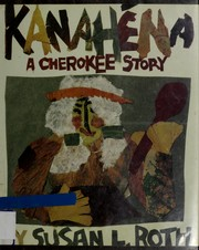 Cover of: Kanahena | Susan L. Roth