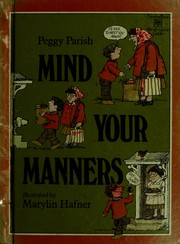 Cover of: Mind your manners! | Peggy Parish