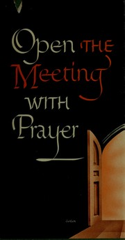 Cover of: Open the meeting with prayer