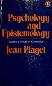 Psychology and epistemology by Jean Piaget