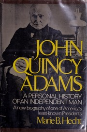 Cover of: John Quincy Adams | Marie B. Hecht