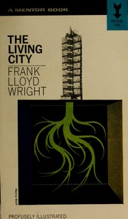 The living city by Frank Lloyd Wright