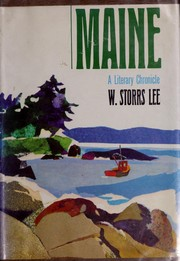Cover of: Maine; a literary chronicle by W. Storrs Lee