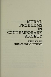 Cover of: Moral problems in contemporary society: essays in humanistic ethics