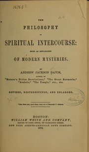 Cover of: The philosophy of spiritual intercourse | Andrew Jackson Davis