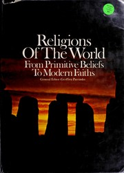 Cover of: Religions of the world, from primitive beliefs to modern faiths