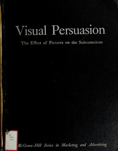 Visual persuasion by Stephen Baker