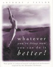 Cover of: Whatever You're Doing Now You Can Do It Better!