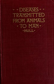 Cover of: Diseases transmitted from animals to man. | Thomas G. Hull