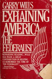 Cover of: Explaining America: the Federalist