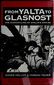 Cover of: From Yalta to glasnost: the dismantling of Stalin's empire