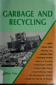 Cover of: Garbage and recycling | Kathlyn Gay