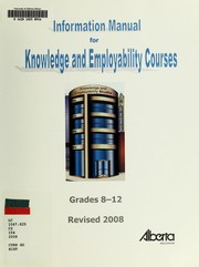 Cover of: Information manual for knowledge and employability courses | Alberta. Curriculum Branch
