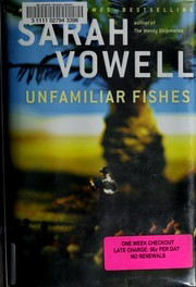 Cover of: Unfamiliar fishes | Sarah Vowell