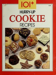 Cover of: 101+ hurry-up cookie recipes. |