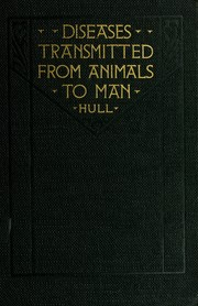 Cover of: Diseases transmitted from animals to man | Thomas G. Hull