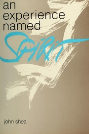 Cover of: An experience named Spirit | Shea, John