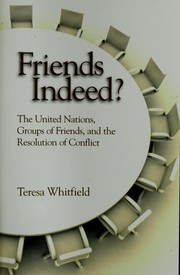 Cover of: Friends Indeed? the United Nations, Groups of Friends, and the Resolution of Conflict
