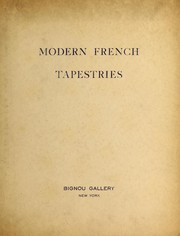 Cover of: Modern French tapestries by Braque, Raoul Dufy, Léger, Lurçat, Henri-Matisse, Picasso, Rouault