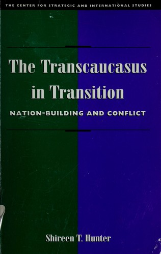 The transcaucasus in transition by Shireen Hunter
