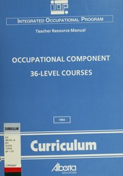 Cover of: Occupational component, 36-level courses | Alberta. Curriculum Branch