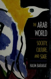 The Arab world by Halim Isber Barakat