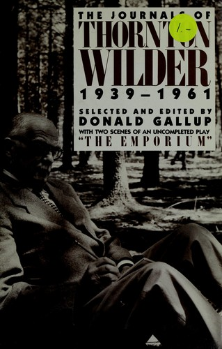 The journals of Thornton Wilder, 1939-1961 by Thornton Wilder