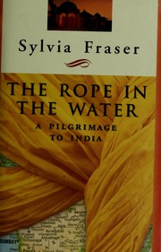Cover of: The rope in the water: a pilgrimage to India