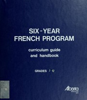 Cover of: Six-year French program | Alberta. Alberta Education