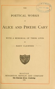 Cover of: The poetical works of Alice and Phœbe Cary