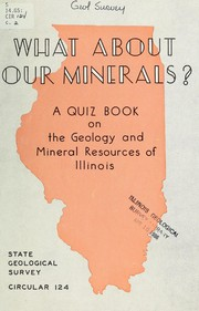 Cover of: What about our minerals?: A quiz book on the geology and mineral resources of Illinois.