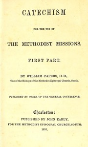 Cover of: Catechism for the use of the Methodist missions | William Capers