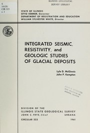 Cover of: Integrated seismic, resistivity, and geologic studies of glacial deposits