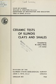 Cover of: Ceramic tests of Illinois clays and shales | William Arthur White