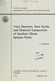 Cover of: Trace elements, rare earths, and chemical composition of southern Illinois igneous rocks. | James C. Bradbury