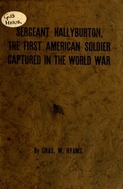 Cover of: Sergeant Hallyburton, the first American soldier captured in the world war | Charles W. Hyams