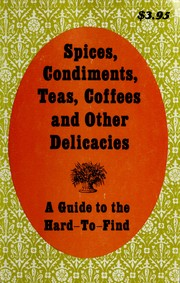 Cover of: Spices, condiments, teas, coffees, and other delicacies