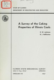 Cover of: A survey of the coking properties of Illinois coals | Harold Wesley Jackman