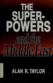 Cover of: The superpowers and the Middle East