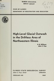 Cover of: High-level glacial outwash in the driftless area of northwestern Illinois | Willman, H. B.