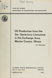 Cover of: Oil production from the Ste. Genevieve limestone in the Exchange area, Marion County, Illinois