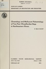 Cover of: Chronology and molluscan paleontology of two post-Woodfordian bogs in northeastern Illinois | Dr. A. Byron Leonard