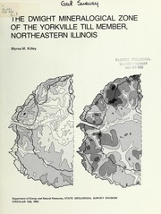 Cover of: The Dwight mineralogical zone of the Yorkville Till Member, northeastern Illinois
