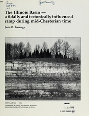 The Illinois Basin, a tidally and tectonically influenced ramp during mid-Chesterian time by Janis D. Treworgy