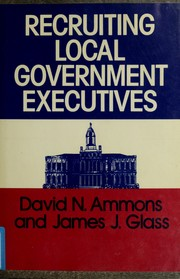 Cover of: Recruiting local government executives | David N. Ammons