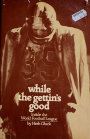 Cover of: While the gettin's good