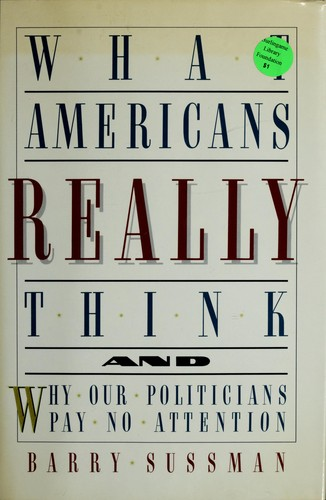What Americans really think by Barry Sussman