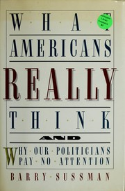 Cover of: What Americans really think | Barry Sussman